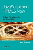 JavaScript and HTML5 Now ebook by Kyle Simpson