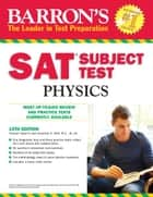 SAT Subject Test In Physics ekitaplar by Herman Gewirtz, Jonathan S. Wolf