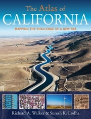 The Atlas of California - Mapping the Challenge of a New Era ebook by Richard A. Walker,Suresh K. Lodha