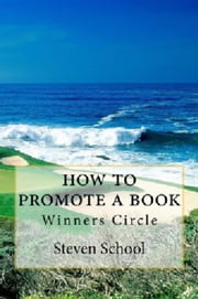 how to promote a book - Winners Circle ebook by steven school