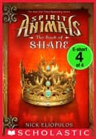 Venture: The Book of Shane e-short #4 (Spirit Animals: Special Edition) ebook by Nick Eliopulos