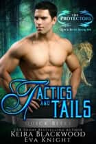 Tactics and Tails ebook by Keira Blackwood, Eva Knight