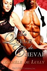 La Queue de Cheval ebook by Michele de Lully