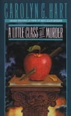 A Little Class on Murder ebook by Carolyn Hart