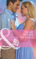 The Last First Kiss (Mills & Boon Cherish) (Matchmaking Mamas, Book 11) ebook by Marie Ferrarella