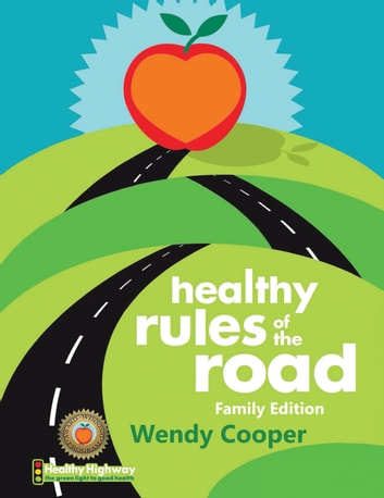 Healthy Rules of the Road ebook by Wendy Cooper