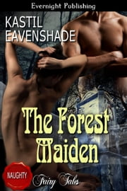 The Forest Maiden ebook by Kastil Eavenshade