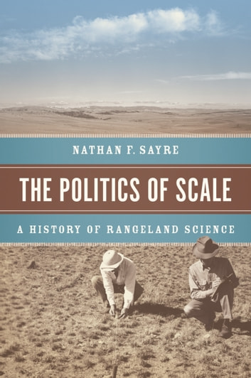 The politics of scale ebook by nathan f sayre 9780226083391 the politics of scale a history of rangeland science ebook by nathan f sayre fandeluxe Images