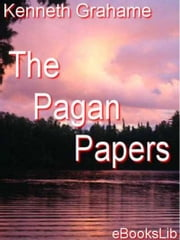 The Pagan Papers ebook by Kenneth Grahame