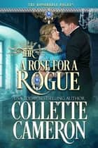 A Rose for a Rogue ebook by Collette Cameron