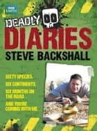 Deadly Diaries ebook by Steve Backshall