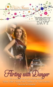 Flirting with Danger ebook by Wendy Davy