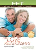 EFT for Love Relationships eBook by Dawson Church