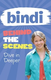 Bindi Behind the Scenes 4: Dive in Deeper ebook by Bindi Irwin,Meredith Costain
