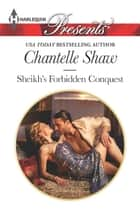 Sheikh's Forbidden Conquest 電子書籍 by Chantelle Shaw