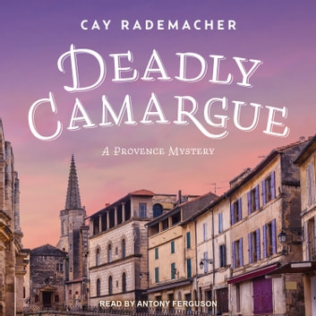 Deadly Camargue audiobook by Cay Rademacher