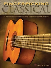 Fingerpicking Classical (Songbook) - 15 Songs Arranged for Solo Guitar in Standard Notation & Tab ebook by Hal Leonard Corp.