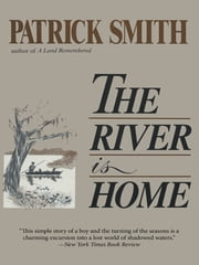 The River is Home ebook by Patrick D. Smith