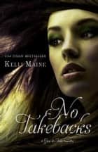 No Takebacks ebook by Kelli Maine