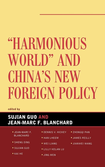 Harmonious World and China's New Foreign Policy ebook by Guo And Blanchard