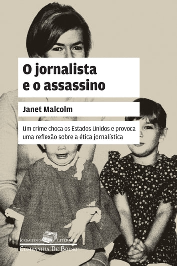 O jornalista e o assassino ebook by Janet Malcolm