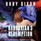 Barbarian's Redemption audiobook by Ruby Dixon