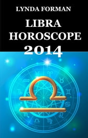 Libra Horoscope 2014 ebook by Lynda Forman