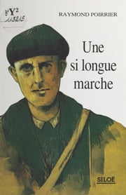 Une si longue marche ebook by Raymond Poirrier