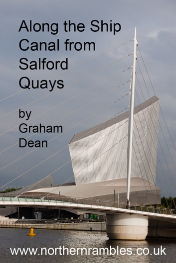 Along the Ship Canal from Salford Quays ebook by Graham Dean