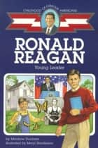 Ronald Reagan - Young Leader ebook by Montrew Dunham, Meryl Henderson