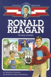 Ronald Reagan - Young Leader ebook by Montrew Dunham,Meryl Henderson