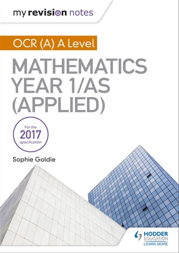 My Revision Notes: OCR (A) A Level Mathematics Year 1/AS (Applied ebook by Stella Dudzic,Rose Jewell