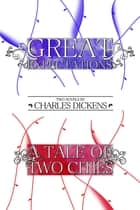 Great Expectations and A Tale of Two Cities: Two Novels ebook by Charles Dickens