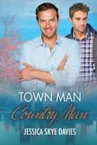 Town Man, Country Man ebook by Jessica Skye Davies