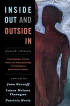 Inside Out and Outside In - Psychodynamic Clinical Theory and Psychopathology in Contemporary Multicultural Contexts ebook by Joan Berzoff, Cynthia J. Shilkret, Terry B. Northcut,...