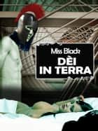 Dèi in terra eBook by Miss Black