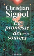 La Promesse des sources ebook by Christian Signol