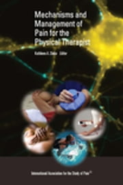Mechanisms and Management of Pain for the Physical Therapist ebook by Kathleen A. Sluka
