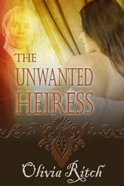 The Unwanted Heiress ebook by Olivia Ritch