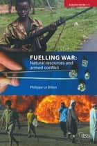 Fuelling War ebook by Philippe Le Billon