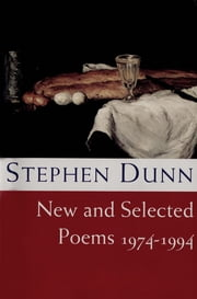 New and Selected Poems 1974-1994 ebook by Stephen Dunn