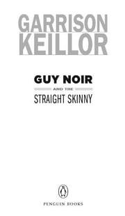 Guy Noir and the Straight Skinny ebook by Garrison Keillor