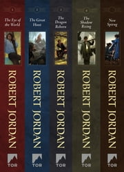 The Wheel of Time, Books 1-4 - (The Eye of the World, The Great Hunt, The Dragon Reborn, The Shadow Rising, New Spring: The Novel) ebook by Robert Jordan