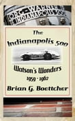 The Indianapolis 500 - Volume Three: Watson's Wonders (1959 – 1962)
