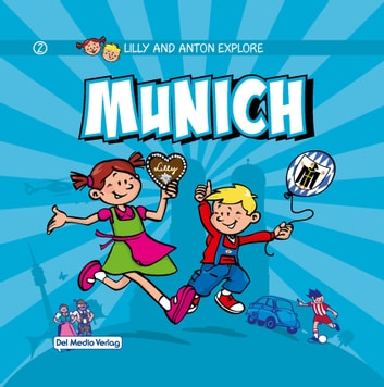 Lilly and Anton explore Munich ebook by