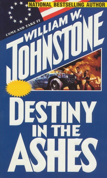 Destiny in the Ashes ebook by William W. Johnstone