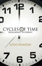CYCLES OF TIME ebook by Louis Komzsik