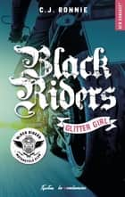 Black Riders - tome 1 Glitter girl ebook by C j Ronnie, Arthur de Saint vincent