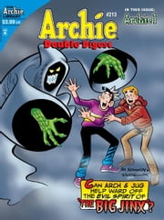 Archie Double Digest #213 ebook by Dan Parent, George Gladir, Bill Galvan, Tim Kennedy, Bob Bolling, Rich Koslowski, Jack Morelli, and Barry Grossman, Tito Peña