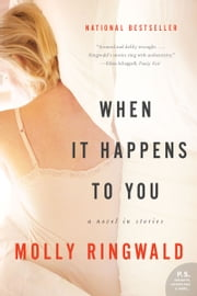 When It Happens to You - A Novel in Stories ebook by Molly Ringwald
